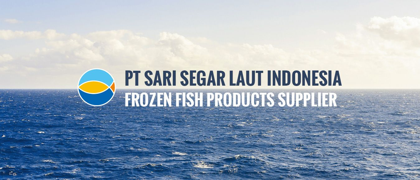 PT Sari Segar Laut Indonesia is a Frozen Fish Products Supplier